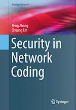 Security in Network Coding af Peng Zhang, Chuang Lin