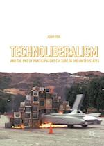 Technoliberalism and the End of Participatory Culture in the United States