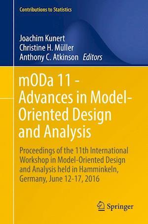 mODa 11 - Advances in Model-Oriented Design and Analysis : Proceedings of the 11th International Workshop in Model-Oriented Design and Analysis held i