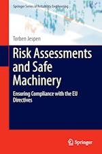 Risk Assessments and Safe Machinery : Ensuring Compliance with the EU Directives