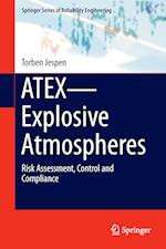ATEX-Explosive Atmospheres : Risk Assessment, Control and Compliance