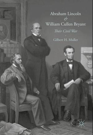 Abraham Lincoln and William Cullen Bryant : Their Civil War
