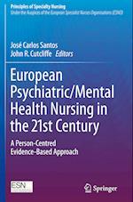 European Psychiatric/Mental Health Nursing in the 21st Century (Principles of Specialty Nursing)