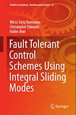 Fault Tolerant Control Schemes Using Integral Sliding Modes af Christopher Edwards, Halim Alwi, Mirza Tariq Hamayun