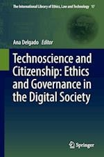 Technoscience and Citizenship: Ethics and Governance in the Digital Society