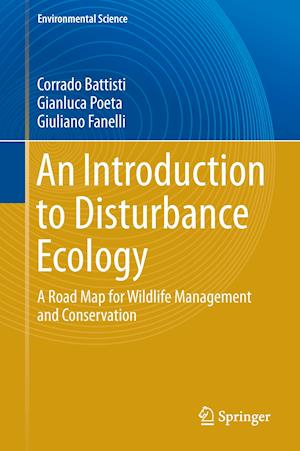 An Introduction to Disturbance Ecology : A Road Map for Wildlife Management and Conservation