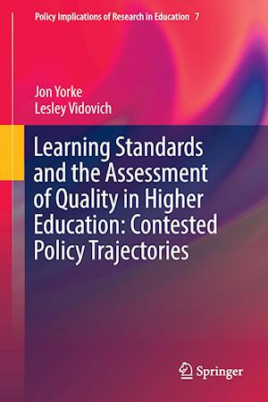 Learning Standards and the Assessment of Quality in Higher Education: Contested Policy Trajectories
