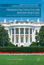 Presidential Healthcare Reform Rhetoric (Rhetoric Politics and Society)