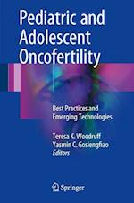 Pediatric and Adolescent Oncofertility : Best Practices and Emerging Technologies