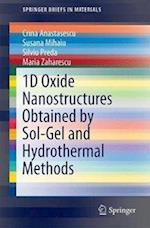 1D Oxide Nanostructures Obtained by Sol-Gel and Hydrothermal Methods