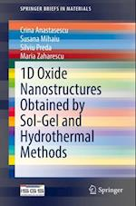 1D Oxide Nanostructures Obtained by Sol-Gel and Hydrothermal Methods (Springerbriefs in Materials)