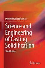 Science and Engineering of Casting Solidification
