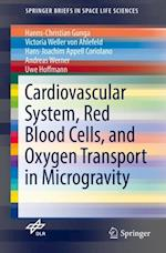 Cardiovascular System, Red Blood Cells, and Oxygen Transport in Microgravity (SpringerBriefs in Space Life Sciences)
