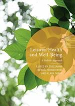 Leisure, Health and Well-Being (Leisure Studies in a Global Era)