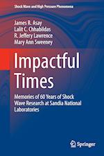 Impactful Times : Memories of 60 Years of Shock Wave Research at Sandia National Laboratories