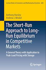 The Short-Run Approach to Long-Run Equilibrium in Competitive Markets (LECTURE NOTES IN ECONOMICS AND MATHEMATICAL SYSTEMS, nr. 684)