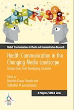 Health Communication in the Changing Media Landscape (Global Transformations in Media and Communication Research A Palgrave and Iamcr Series)
