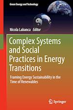 Complex Systems and Social Practices in Energy Transitions : Framing Energy Sustainability in the Time of Renewables