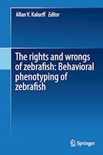 The rights and wrongs of zebrafish: Behavioral phenotyping of zebrafish