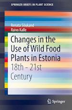 Changes in the Use of Wild Food Plants in Estonia (Springerbriefs in Plant Science)