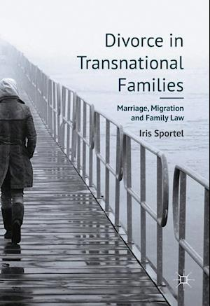 Divorce in Transnational Families : Marriage, Migration and Family Law