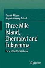 Three Mile Island, Chernobyl and Fukushima