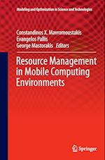 Resource Management in Mobile Computing Environments (Modeling and Optimization in Science and Technologies, nr. 3)