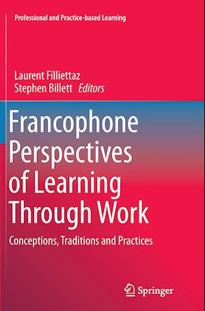 Bog, paperback Francophone Perspectives of Learning Through Work af Laurent Filliettaz