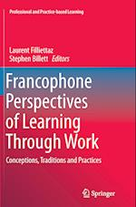 Francophone Perspectives of Learning Through Work (Professional and Practice-based Learning, nr. 12)