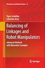 Balancing of Linkages and Robot Manipulators : Advanced Methods with Illustrative Examples