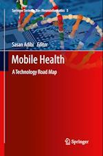 Mobile Health (Springer Series in Bio neuroinformatics, nr. 5)