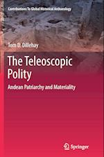 The Teleoscopic Polity (Contributions to Global Historical Archaeology, nr. 38)