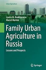 Family Urban Agriculture in Russia (Urban Agriculture)