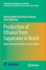 Production of Ethanol from Sugarcane in Brazil (Natural Resource Management And Policy, nr. 43)