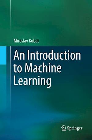 Bog, paperback An Introduction to Machine Learning af Miroslav Kubat