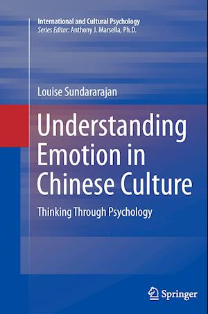 Understanding Emotion in Chinese Culture : Thinking Through Psychology