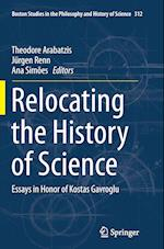 Relocating the History of Science (Boston Studies in the Philosophy and History of Science, nr. 312)