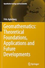 Geomathematics: Theoretical Foundations, Applications and Future Developments (QUANTITATIVE GEOLOGY AND GEOSTATISTICS, nr. 18)