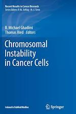 Chromosomal Instability in Cancer Cells (RECENT RESULTS IN CANCER RESEARCH, nr. 200)