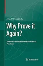 Why Prove It Again?