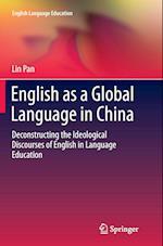 English as a Global Language in China (English Language Education, nr. 2)