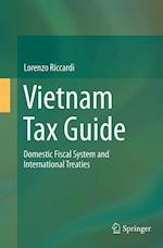 Vietnam Tax Guide : Domestic Fiscal System and International Treaties