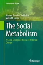 The Social Metabolism (Environmental History, nr. 3)