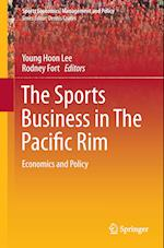 The Sports Business in the Pacific Rim (Sports Economics, Management and Policy, nr. 10)
