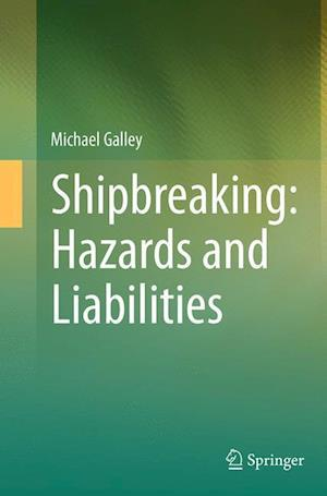 Shipbreaking: Hazards and Liabilities