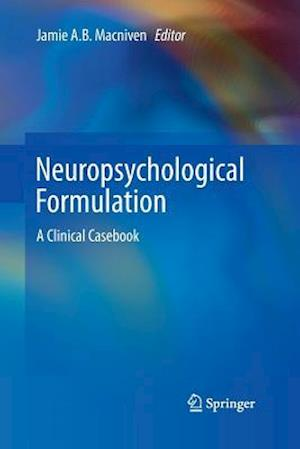 Neuropsychological Formulation : A Clinical Casebook