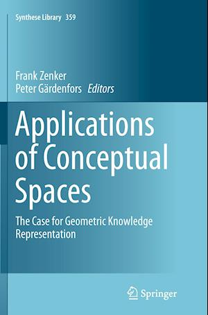 Applications of Conceptual Spaces : The Case for Geometric Knowledge Representation