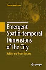 Emergent Spatio-Temporal Dimensions of the City
