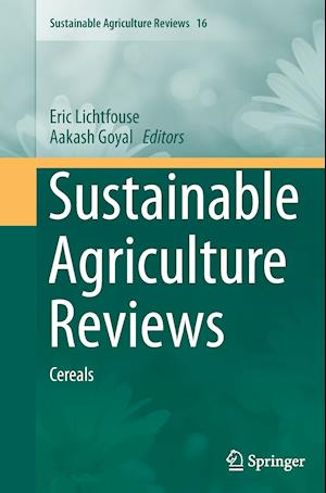 Sustainable Agriculture Reviews : Cereals