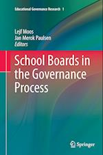 School Boards in the Governance Process (Educational Governance Research, nr. 1)